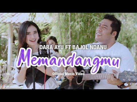 Download Lagu Dara Ayu Memandangmu Ft. Bajol Ndanu Mp3