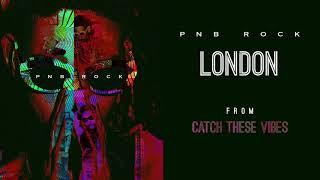 PnB Rock - London [Official Audio]