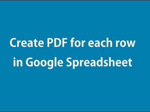 Create PDF for each row in Google Spreadsheet