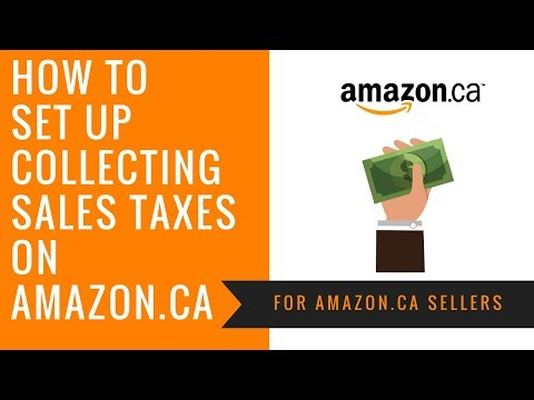 How To Set Up Collecting Sales Taxes on Amazon.ca