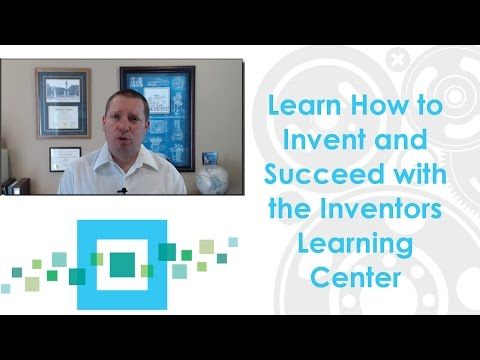 Learn How to Invent and Succeed with the Inventors Learning Center