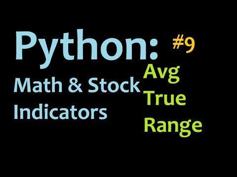Python: Programming Average True Range (ATR) 2 Mathematics and Stock Indicators