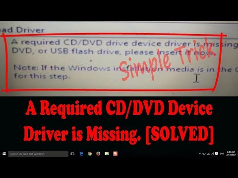 A Required CD DVD device driver is missing