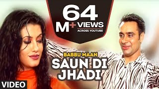 Babbu Maan : Saun Di Jhadi Full Video Song   Saun Di Jhadi   Hit Punjabi Song
