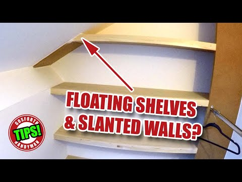 FLOATING SHELVES on a SLANTED WALL, 2000 Subs! Handyman Tips GHTL#5 [72]
