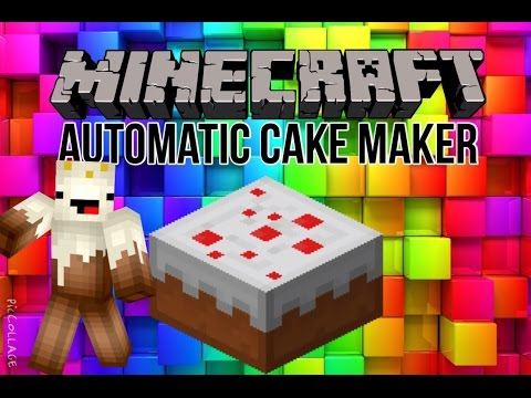 How to make a automatic cake maker in minecraft
