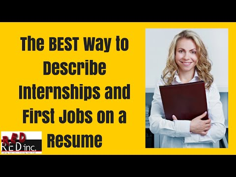 Resume Writing: The Best Way To Describe Internships and Entry Level Jobs on a Resume