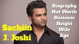 Sachiin J. Joshi Biography | Height | Age | Wife | Net Worth and Business