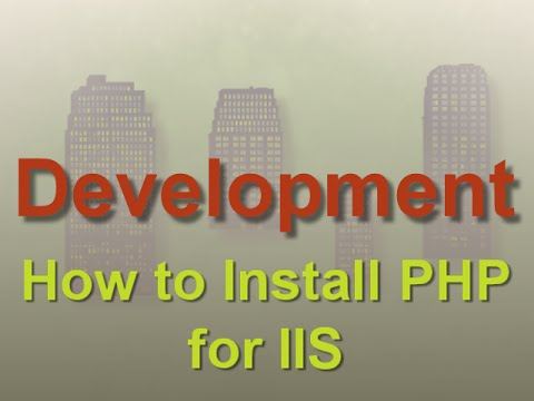 Development: How to Install PHP for IIS