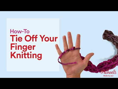 How to Tie Off Your Finger Knitting | All Things Yarn | Michaels