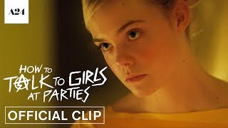 How To Talk To Girls At Parties   Do More Punk to Me   Official Clip HD   A24
