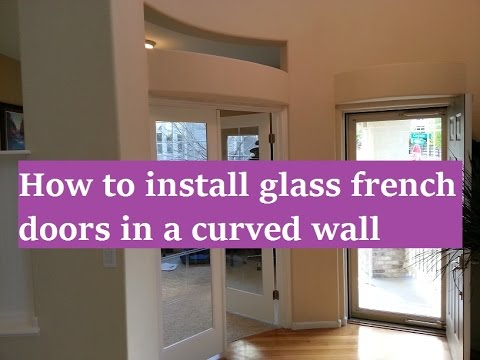 How to install glass french doors into a curved wall | The Handyman