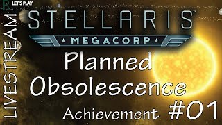 Let's Play Stellaris   Planned Obsolescence Achievement   Tropico Style - Ep 1 - Livestream Footage!