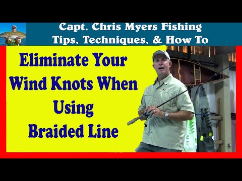 Braided fishing line wind knots - Causes and Corrections