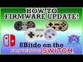 How-to Firmware Update 8bitdo controllers for NINTENDO SWITCH SUPPORT