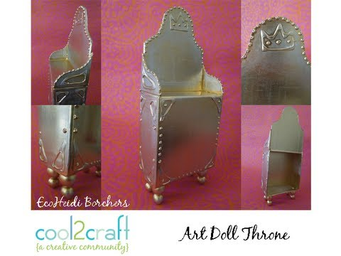 How to Make an Art Doll Throne by EcoHeidi Borchers