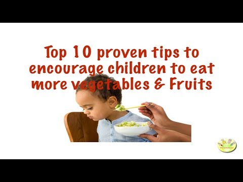 Top 10 proven tips to encourage children to eat more vegetables & Fruits