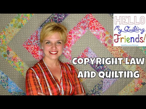 Copyright Law and Quilting with Heather Kubiak, Podcast #57