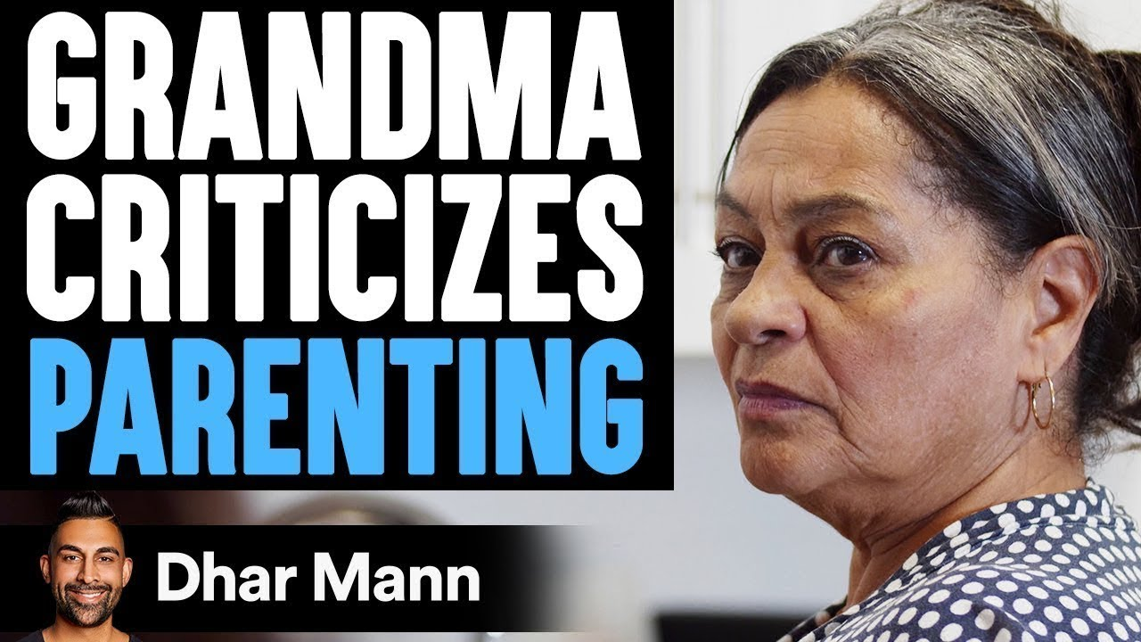Grandma Criticizes Daughter's Parenting, Then Learns An Important Lesson | Dhar Mann