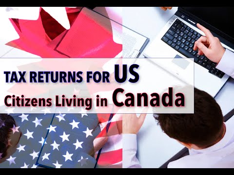 Filing Tax Returns for U.S. Citizens Living in Canada