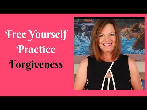Free Yourself Practice Forgiveness
