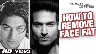 How To Remove Face Fat Guru Mann Health And Fitness