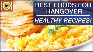 Get Rid of Hangover | Foods & Healthy Recipes
