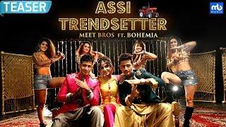 Assi Trendsetter - Official Teaser | Meet Bros ft. Bohemia | Angela Krislinzki | MB Music