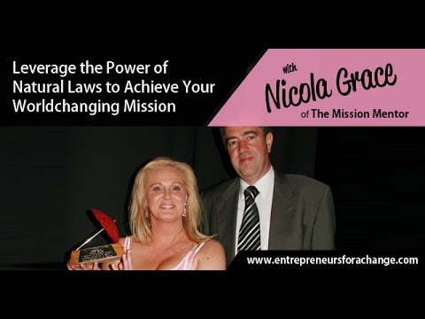 Nicola Grace of The Mission Mentor - Leverage the Power of Natural Laws to Achieve Your Mission