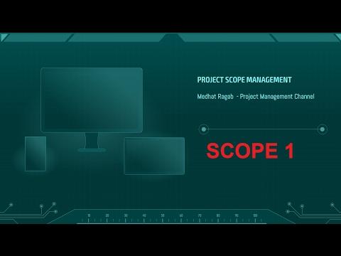 Scope: 1-  Plan Scope Management