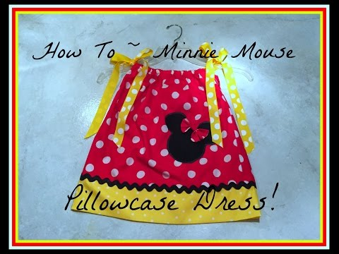 How To~ Make A Minnie Mouse Pillowcase Dress!