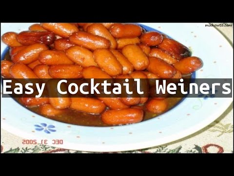 Recipe Easy Cocktail Weiners