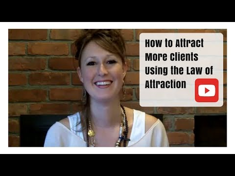 How to Attract More Clients Using the Law of Attraction