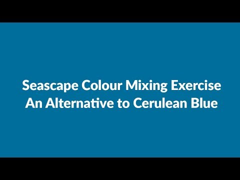 Seascape Colour Mixing Using an Alternative to Cerulean Blue