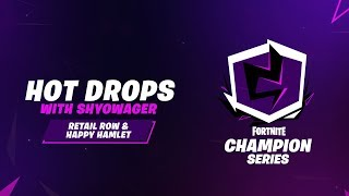 Fortnite Champion Series: Hot Drops with ShyoWager