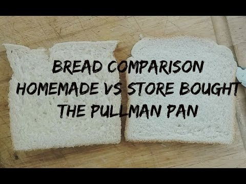 Pullman Pan: Bread Comparison (Homemade vs Store Bought)