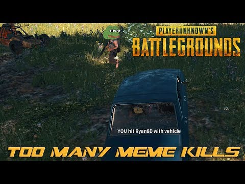 Too Many Meme Kills! : Playerunknown's Battlegrounds