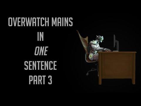 Every Overwatch main described in 1 sentence pt. 3