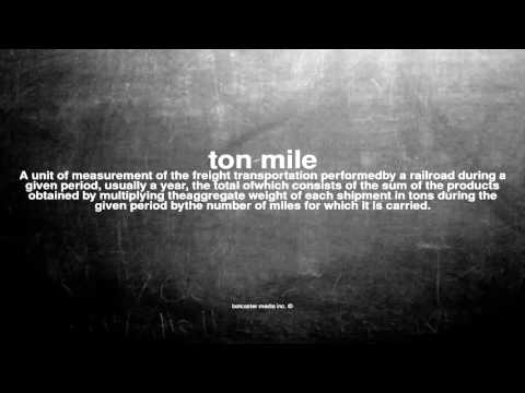 What does ton mile mean