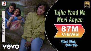 Tujhe Yaad Na Meri Aayee Lyric - Kuch Kuch Hota Hai | Kajol |Shah Rukh Khan