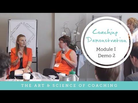 Coaching Demonstration: The Art & Science of Coaching - Module I Demo 2