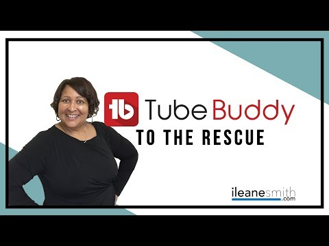 TubeBuddy to the Rescue - Managing Your YouTube Channel (2018)