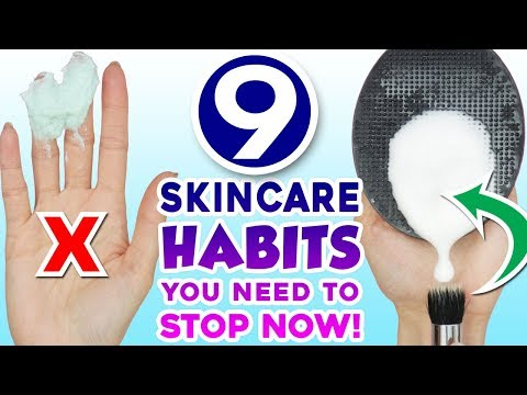 9 Skincare Habits You Need To STOP Right Now!