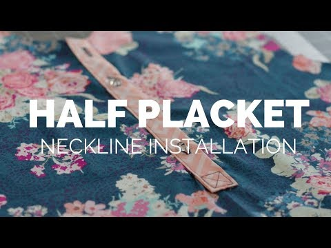 Half Placket Video Tutorial