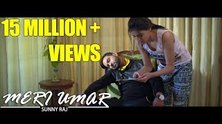 MERI UMAR - OFFICIAL VIDEO - SUNNY RAJ & DJ VIX