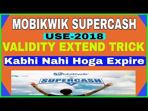 Mobikwik Supercash Validity Extend Trick 2018 | How To Use & Extend Supercash