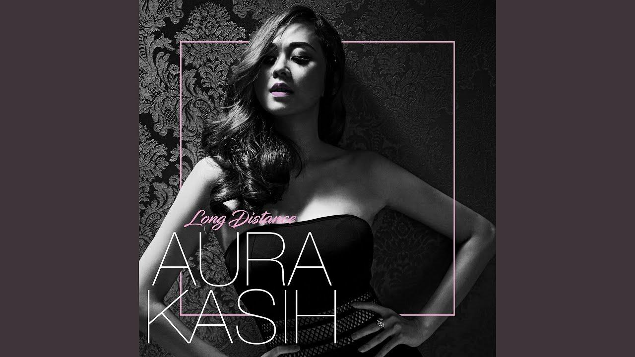 Aura Kasih - Long Distance (Minus One)