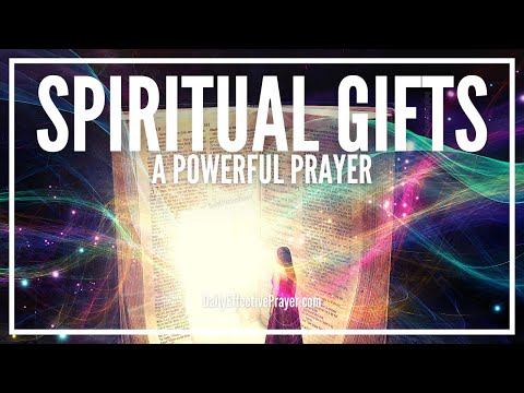 Prayer For Spiritual Gifts - Prayer To God For His Spiritual Gifts In Your Life