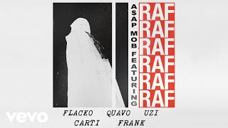 A$AP Mob - RAF (Audio) ft. A$AP Rocky, Playboi Carti, Quavo, Lil Uzi Vert, Frank Ocean