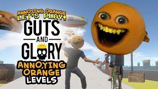 Guts and Glory: ANNOYING ORANGE LEVEL!!!